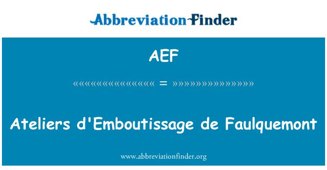 AEF: Atölye d'Emboutissage de Faulquemont