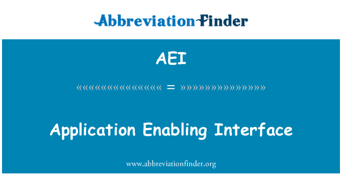 AEI: Application Enabling Interface