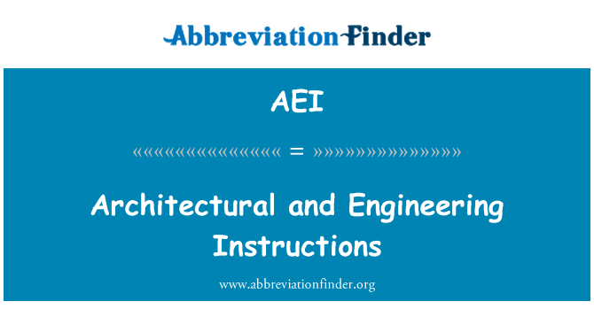 AEI: Architectural and Engineering Instructions
