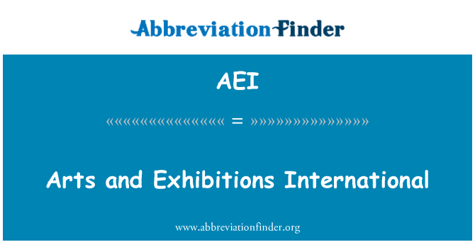 AEI: Arts and Exhibitions International
