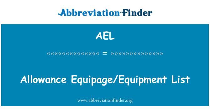 AEL: Allowance Equipage/Equipment List