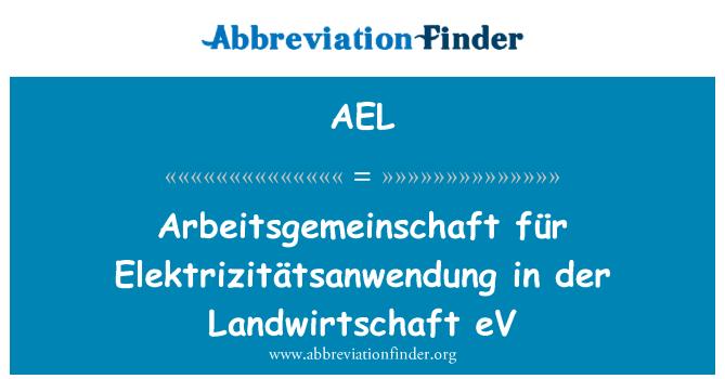 AEL: Arbeitsgemeinschaft für Elektrizitätsanwendung in der Landwirtschaft eV
