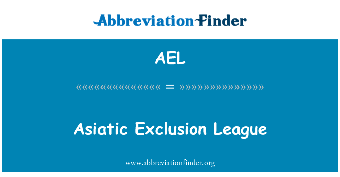 AEL: Asiatic Exclusion League