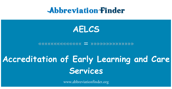 AELCS: Accreditation of Early Learning and Care Services