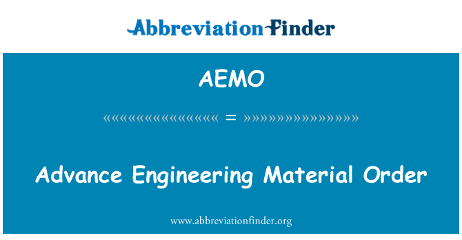 AEMO: Advance Engineering materiell Order