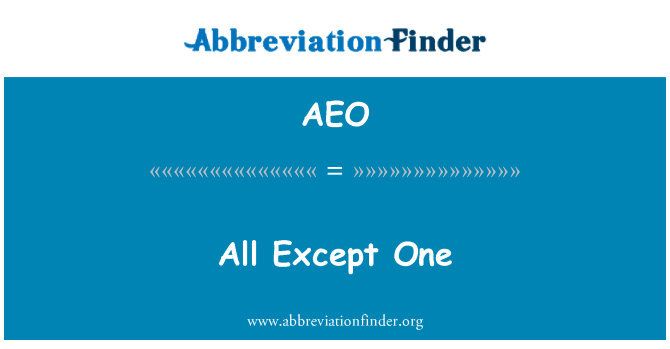 AEO: All Except One