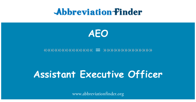 AEO: Assistant Executive Officer