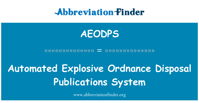AEODPS: Automated Explosive Ordnance Disposal Publications System