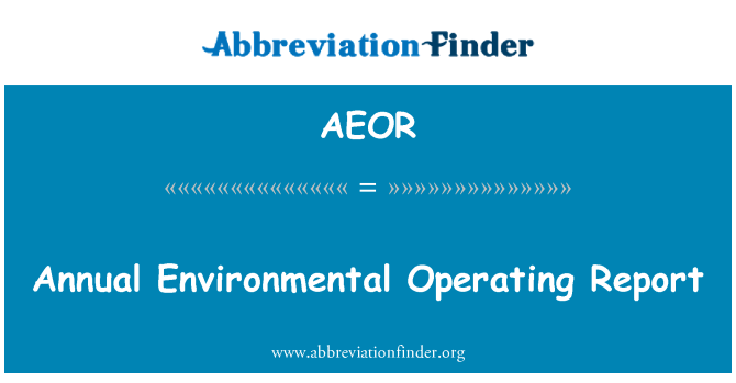 AEOR: Annual Environmental Operating Report