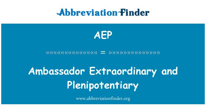 AEP: Ambassador Extraordinary and Plenipotentiary