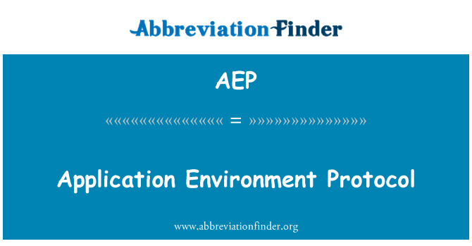 AEP: Application Environment Protocol