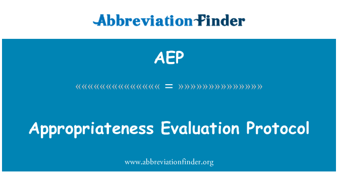 AEP: Appropriateness Evaluation Protocol