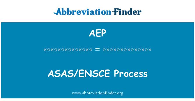 AEP: ASAS/ENSCE Process