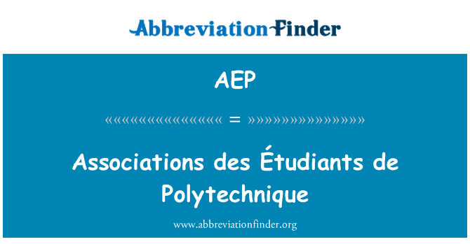 AEP: Associations des Étudiants de Polytechnique