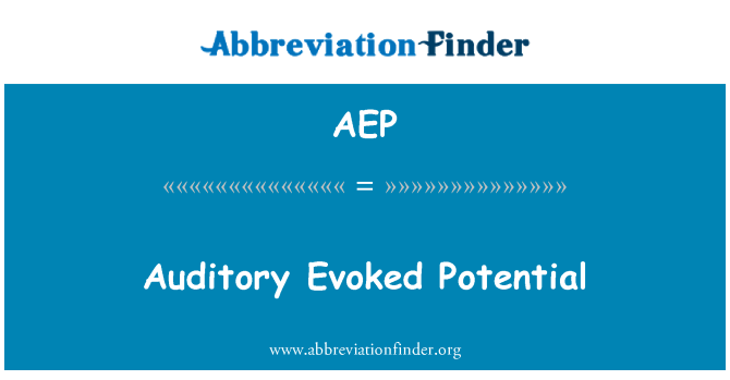 AEP: Auditory Evoked Potential