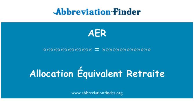 AER: Allocation Équivalent Retraite