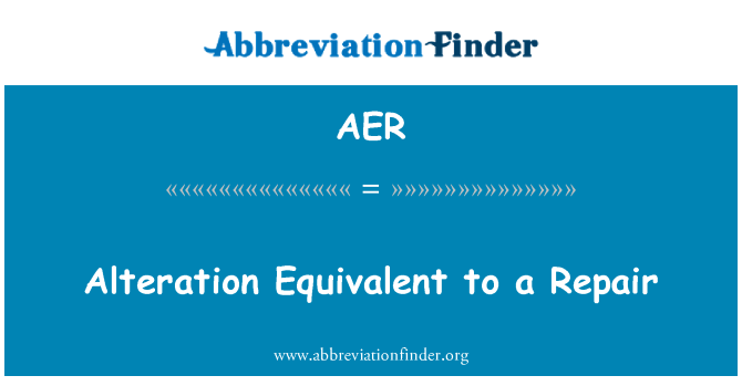 AER: Alteration Equivalent to a Repair