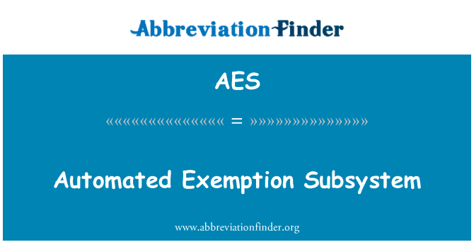 AES: Automated Exemption Subsystem