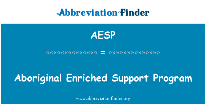 AESP: Aboriginal Enriched Support Program