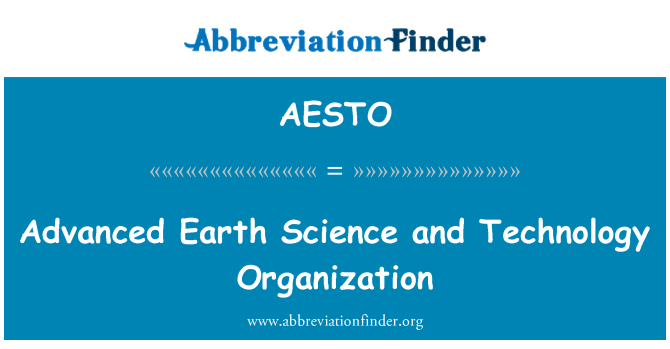 AESTO: Advanced Earth Science and Technology Organization