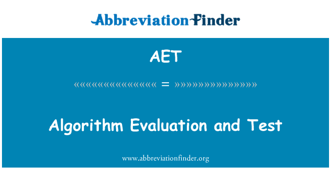 AET: Algorithm Evaluation and Test