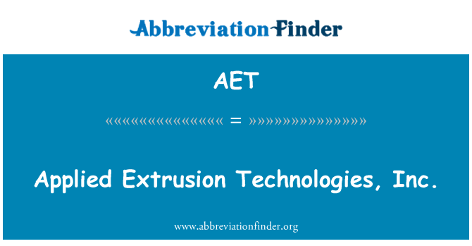 AET: Applied Extrusion Technologies, Inc.