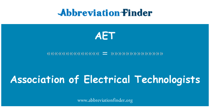 AET: Association of Electrical Technologists
