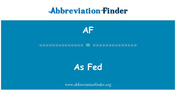 AF: As Fed