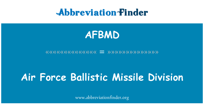 AFBMD: Air Force Ballistic Missile Division