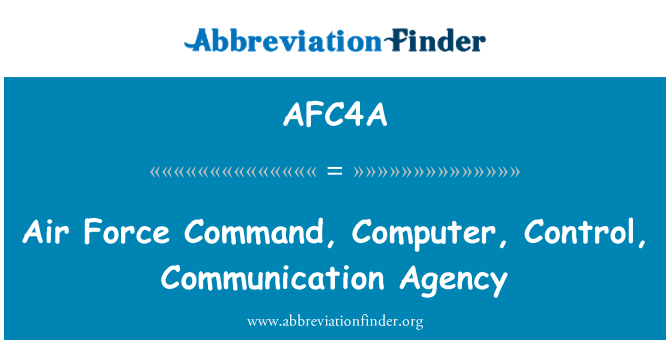 AFC4A: Air Force Command, Computer, Control, Communication Agency
