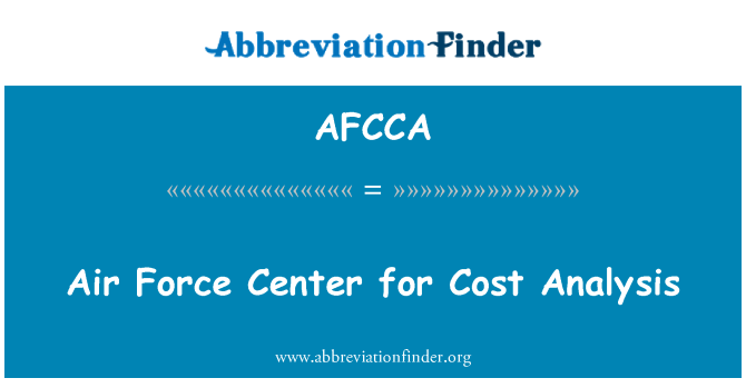 AFCCA: Air Force Center for Cost Analysis