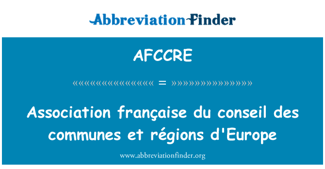 AFCCRE: Association française du conseil des communes et régions d'Europe