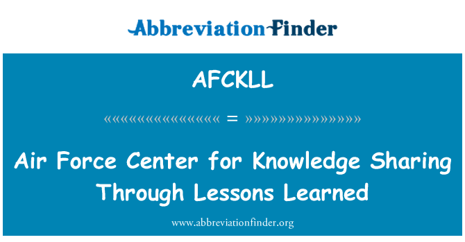 AFCKLL: Air Force Center for Knowledge Sharing Through Lessons Learned