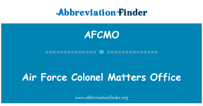 AFCMO: Air Force Colonel Matters Office