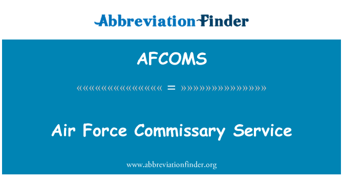 AFCOMS: Air Force Commissary Service