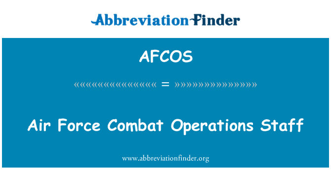 AFCOS: Air Force Combat Operations Staff