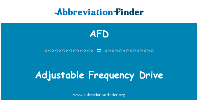 AFD: Adjustable Frequency Drive