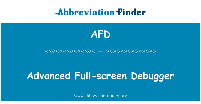 AFD: Advanced Full-screen Debugger