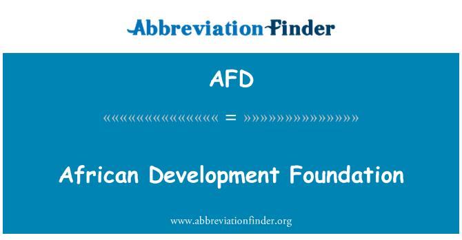 AFD: African Development Foundation