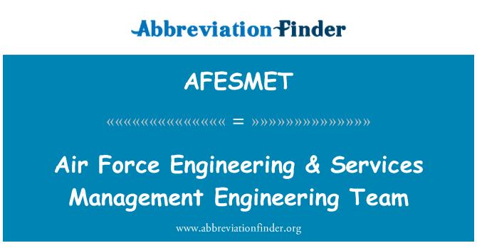 AFESMET: Air Force Engineering & Services Management Engineering Team