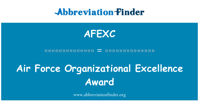 AFEXC: Air Force Organizational Excellence Award