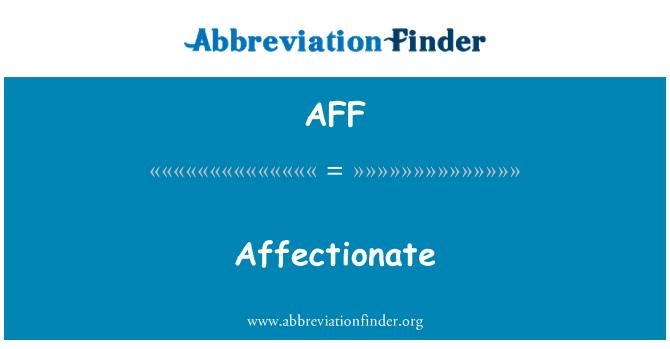 AFF: Affectionate