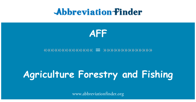 AFF: Agriculture Forestry and Fishing