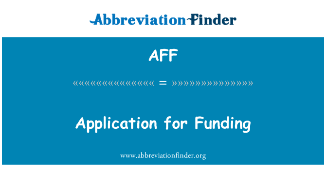 AFF: Application for Funding