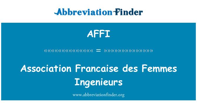 AFFI: Dernek Francaise des Femmes Ingenieurs