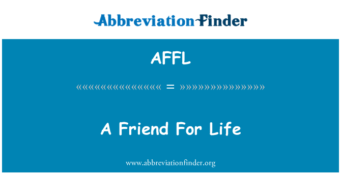 AFFL: A Friend For Life