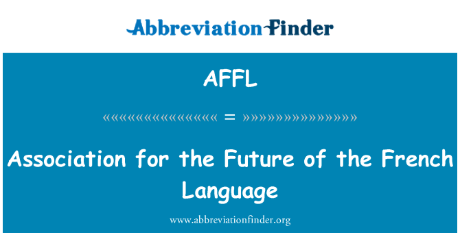 AFFL: Association for the Future of the French Language