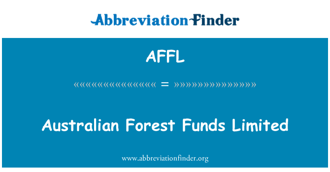 AFFL: Australian Forest Funds Limited