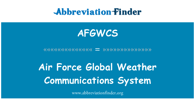 AFGWCS: Air Force Global Weather Communications System