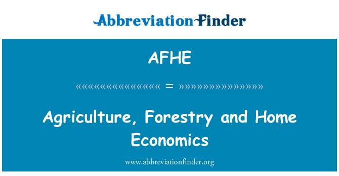 AFHE: Agriculture, Forestry and Home Economics